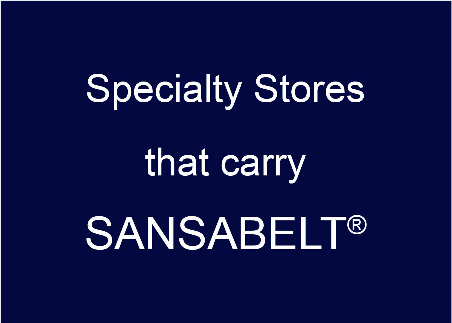 Specialty Stores Carrying Sansabelt